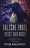Falsche Engel küsst man nicht: Ein Steffen Schröder Krimi (Steffen Schröder ermittelt) (German Edition)