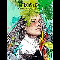 Trópicos: El principio al final del viaje (Spanish Edition)