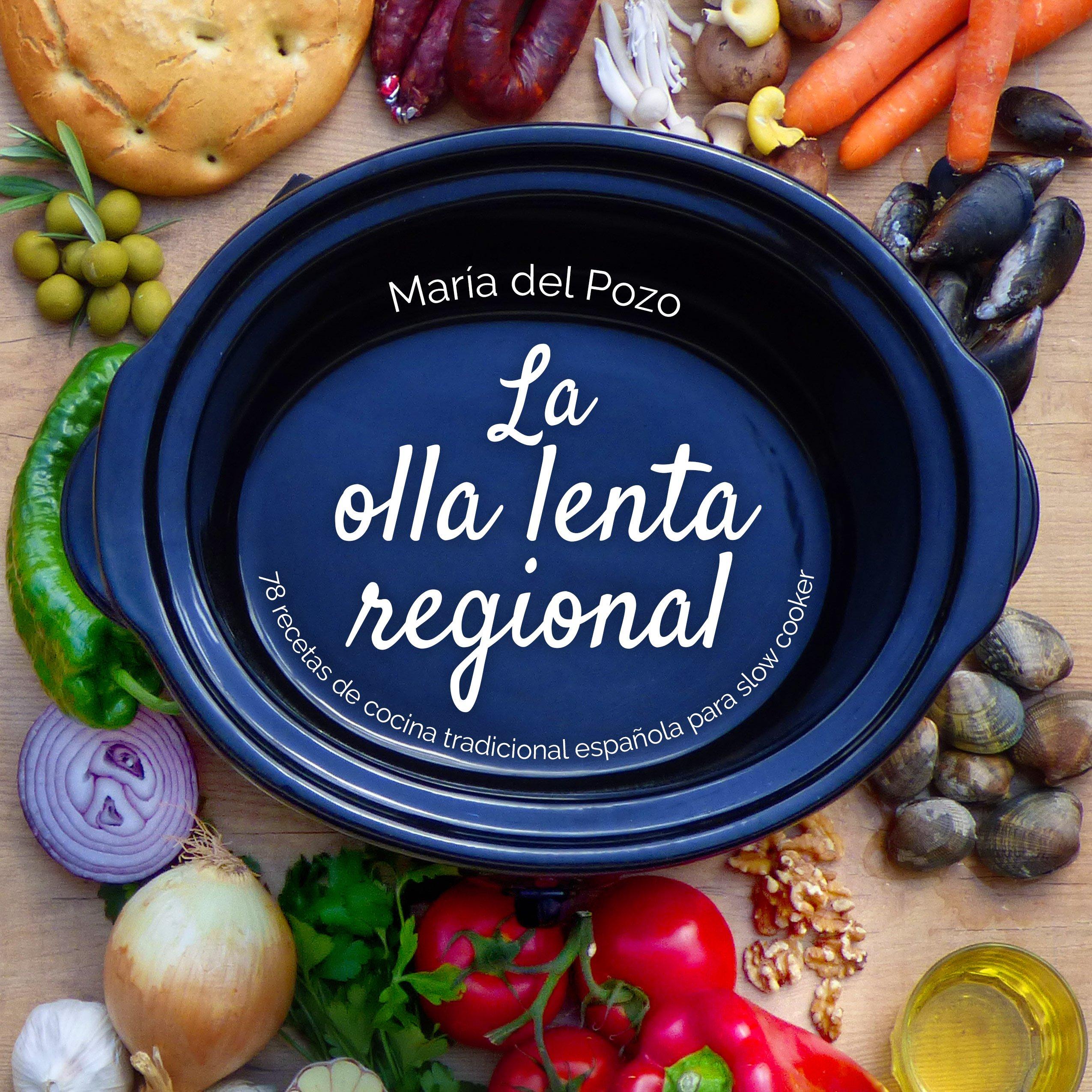 La olla lenta regional: 78 recetas de cocina tradicional española para slow cooker product image