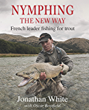 Nymphing - the new way: French leader fishing for trout