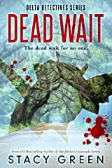 Dead Wait (Delta Detectives/Cage Foster Mystery Series) Kindle Edition