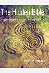 The Hidden Bible : The Hidden Meaning of Genesis Kindle Edition