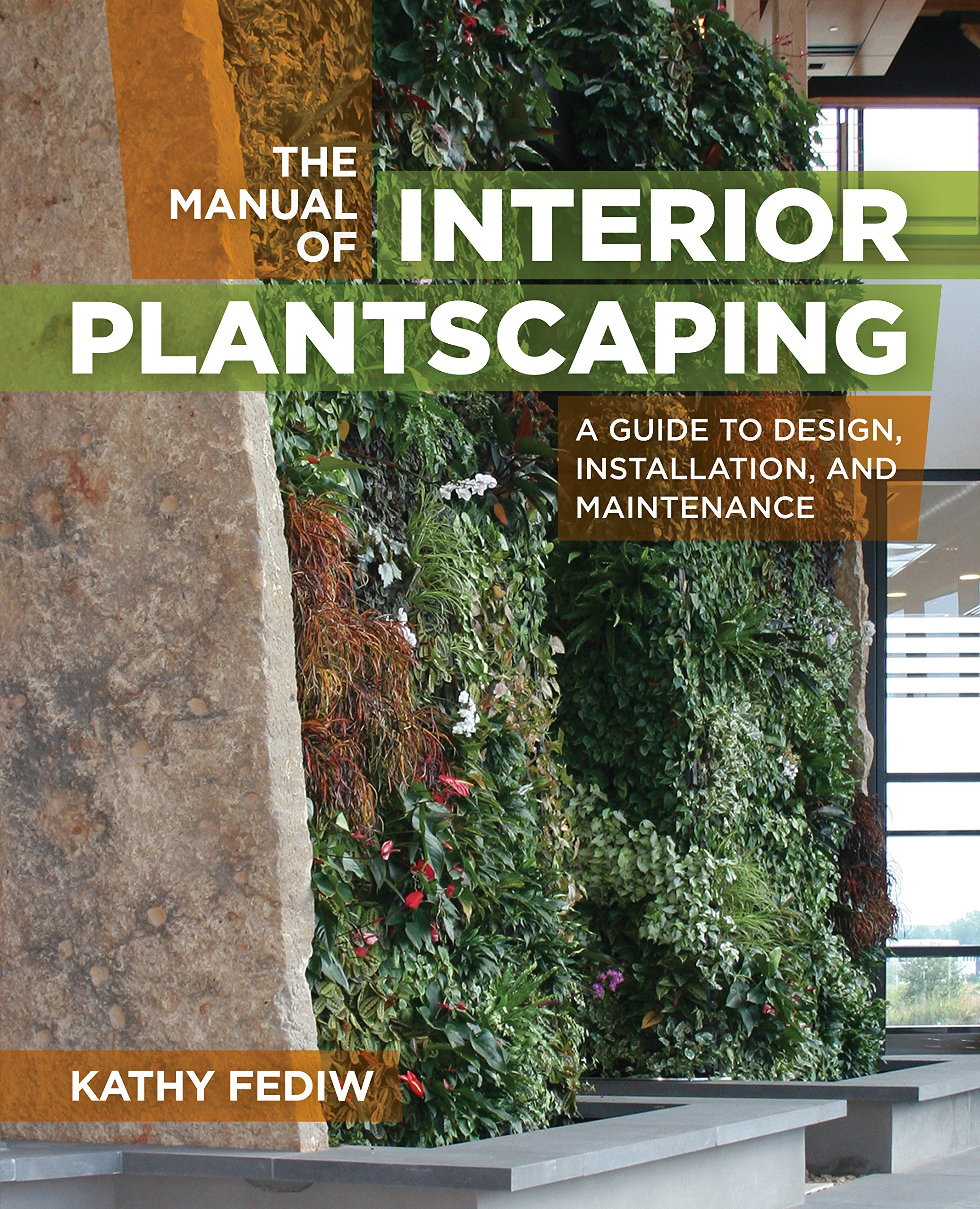 The Manual of Interior Plantscaping: A Guide to Design ...