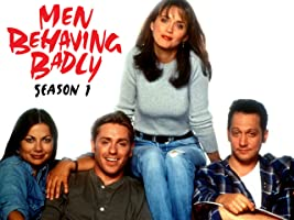 Men Behaving Badly Season 1