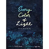 Every Color of Light: A Book about the Sky