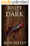 Knife in the Dark: Supernatural Horror with Scary Ghosts & Haunted Houses (Haunted Collection Series Book 6)
