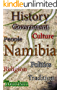 History of Namibia, Culture of Namibia, Religion in Namibia, Republic of Namibia, Namibia: Namibia profile, her Culture and her Ethnic differences, Namibia ... People and culture. (English Edition)