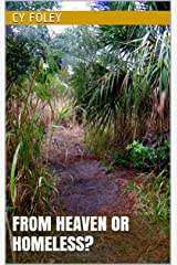 FROM HEAVEN or HOMELESS? Kindle Edition