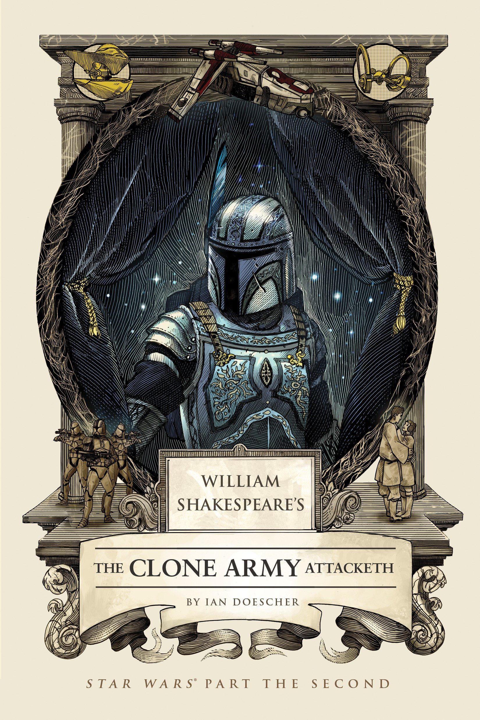 William Shakespeare's The Clone Army Attacketh: Star Wars Part the Second (William Shakespeare's Star Wars Band 2)