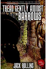 Tread Gently Amidst The Barrows: A Victorian Horror Tale Kindle Edition