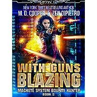 With Guns Blazing (Aeon 14: Machete System Bounty Hunter Book 3)