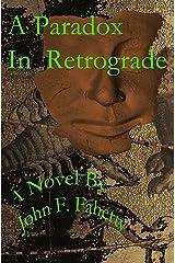 A Paradox in Retrograde Kindle Edition