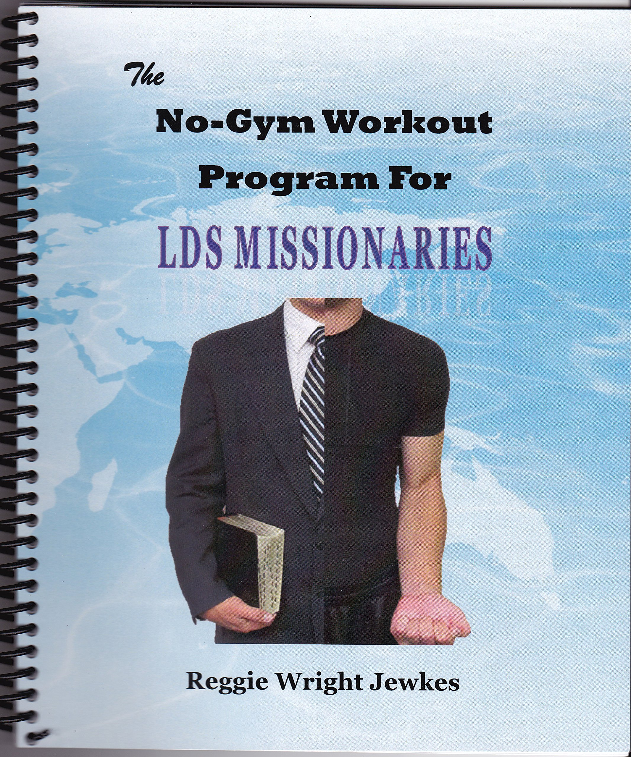The No-Gym Workout Program for LDS Missionaries: Reggie Wright