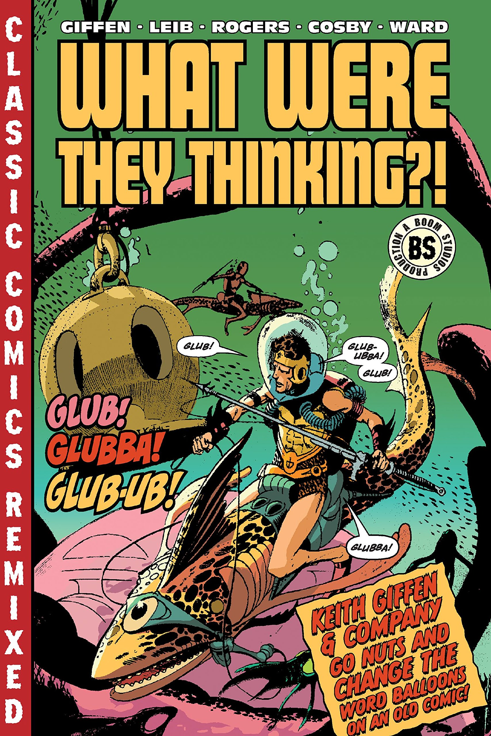 What Were They Thinking >> What Were They Thinking Keith Giffen Andrew Cosby John Rogers