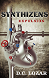 Synthizens: Expulsion (Sick Robot Book 3)