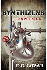 Synthizens: Expulsion (Sick Robot Book 3) Kindle Edition