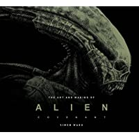 The Art and Making of Alien: Covenant: Covenant - The Art of the Film