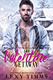 The Valentine Getaway: Steamy Holiday Billionaire Romance (Billionaire Holiday Romance Series Book 2) (English Edition)