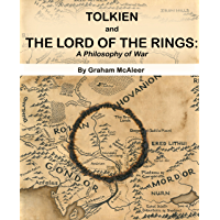 Tolkien and The Lord of the Rings: A Philosophy of War