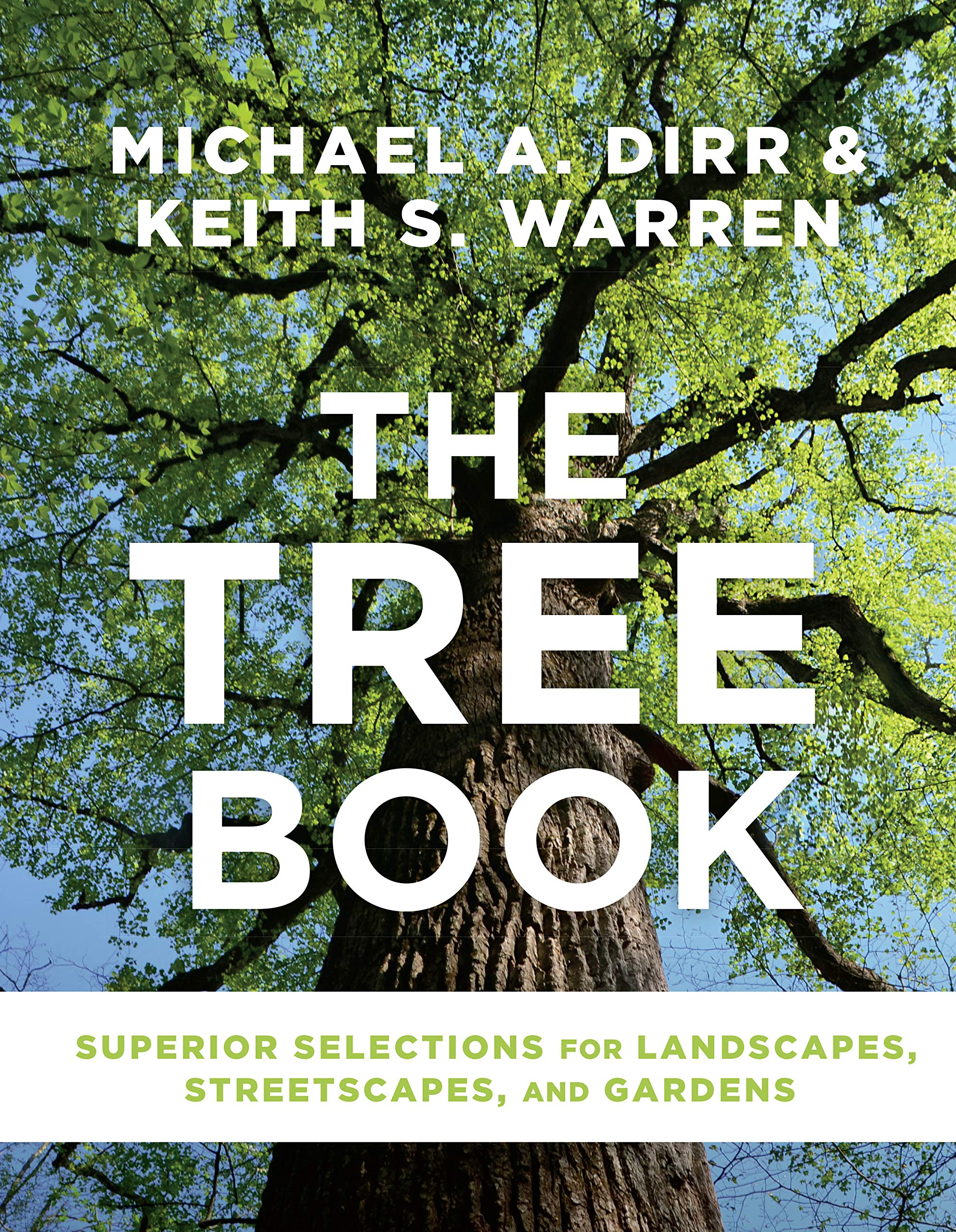 The Tree Book: Superior Selections for Landscapes, Streetscapes, and Gardens by Timber Press