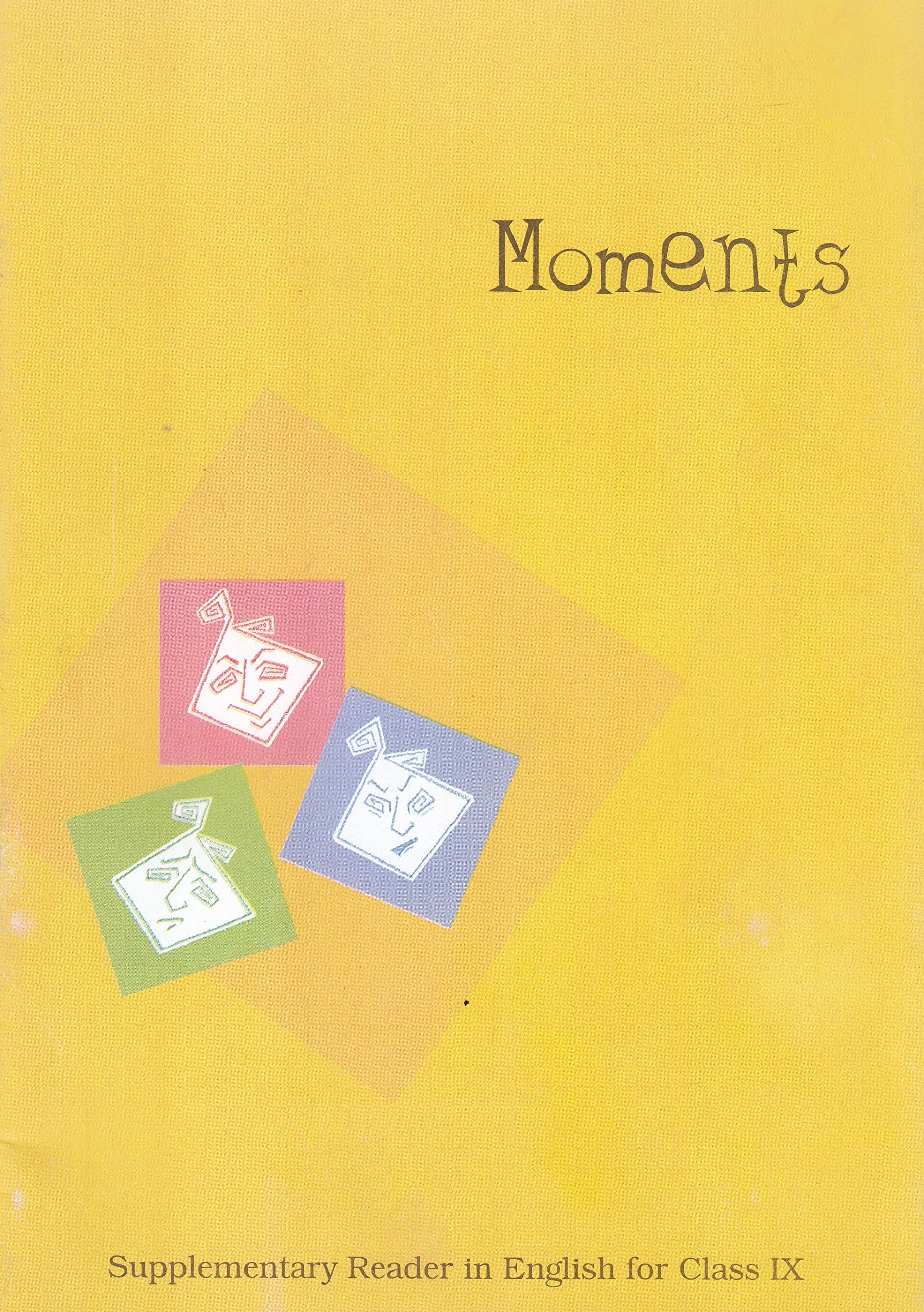 Read Online Moments : Supplementary Reader in English for Class - 9 - 960 ebook