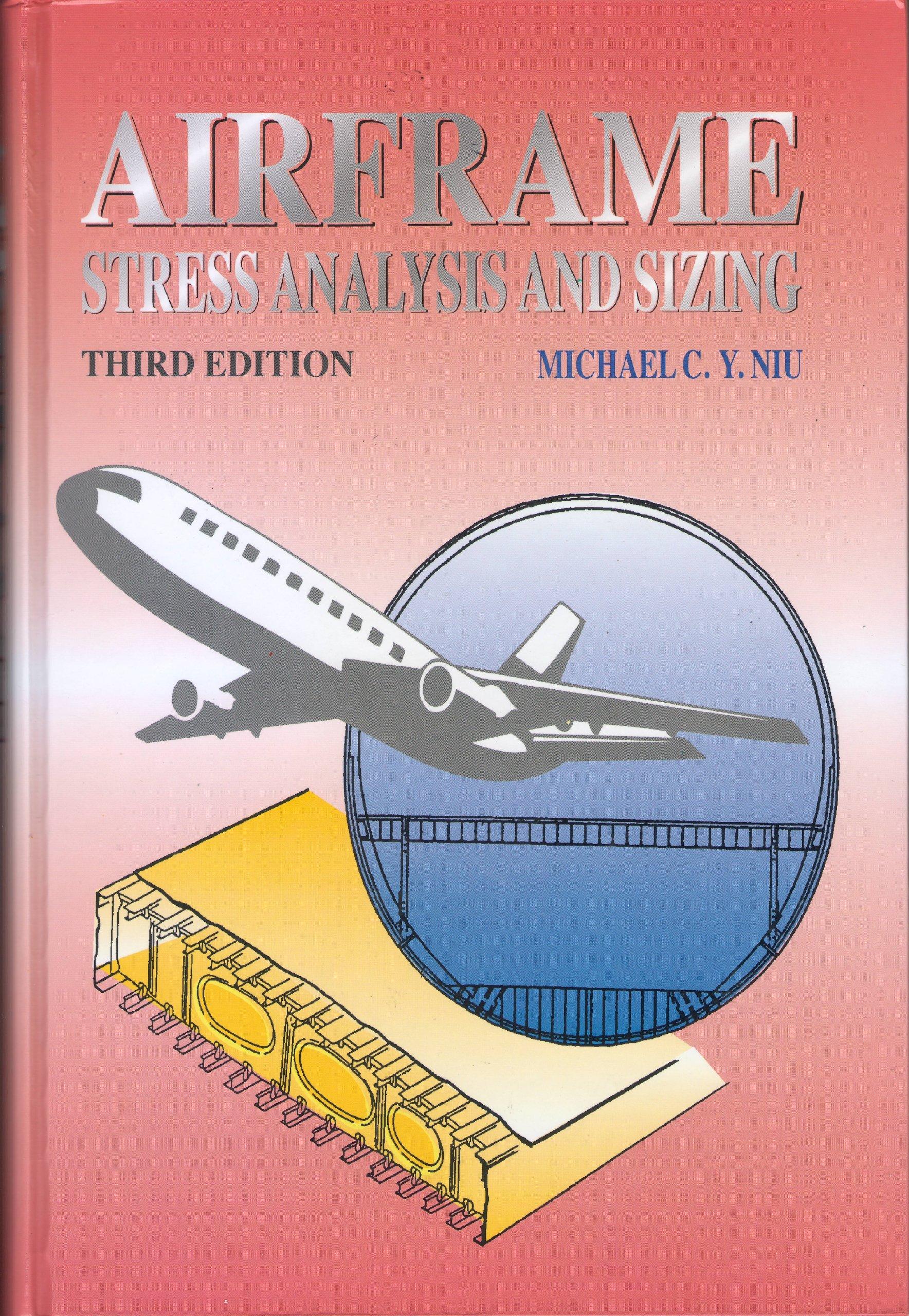 Airframe Stress Analysis And Sizing Michael C Niu 9789627128120 Amazon Com Books