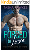 Forced to Love: Blackmailing the Billionaire Series