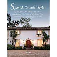Spanish Colonial Style: Santa Barbara and the Architecture of James and Mary Craig