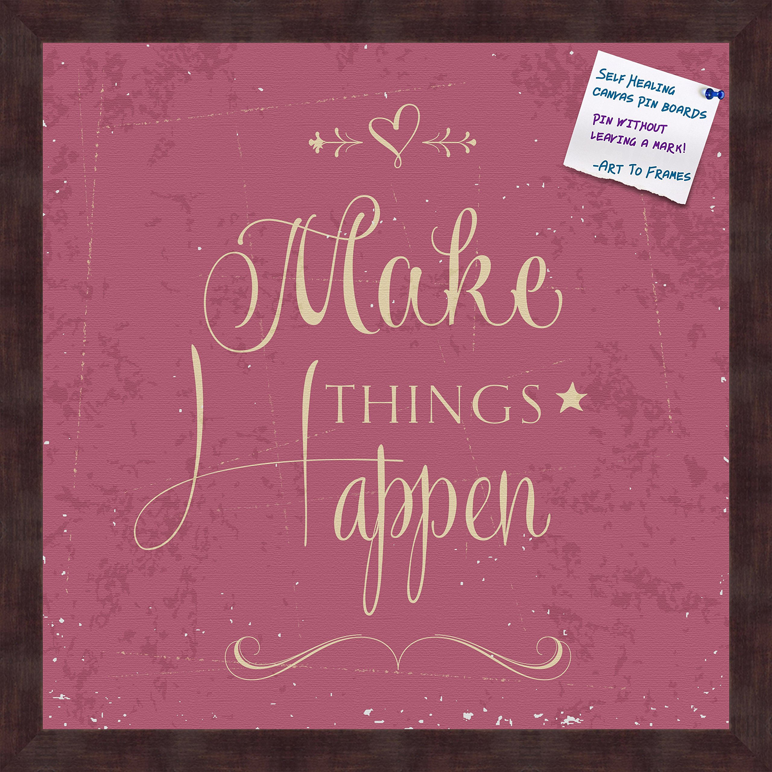 PinPix decorative pin cork bulletin board made from self-healing canvas, Make Things Happen Fuschia Print printed at 16x16 Inches and framed in Coffee(WOM1343) by PinPix