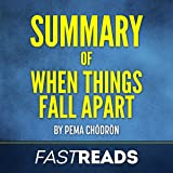 Summary of When Things Fall Apart: by Pema Chodron: Includes Key Takeaways & Analysis