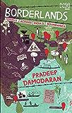 Borderlands: TRAVELS ACROSS INDIA'S BOUNDARIES