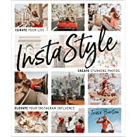 Image for InstaStyle: Curate Your Life, Create Stunning Photos, and Elevate Your Instagram Influence