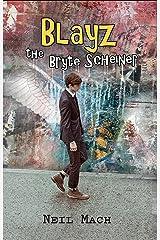 Blayz the Bryte Scheiner Kindle Edition