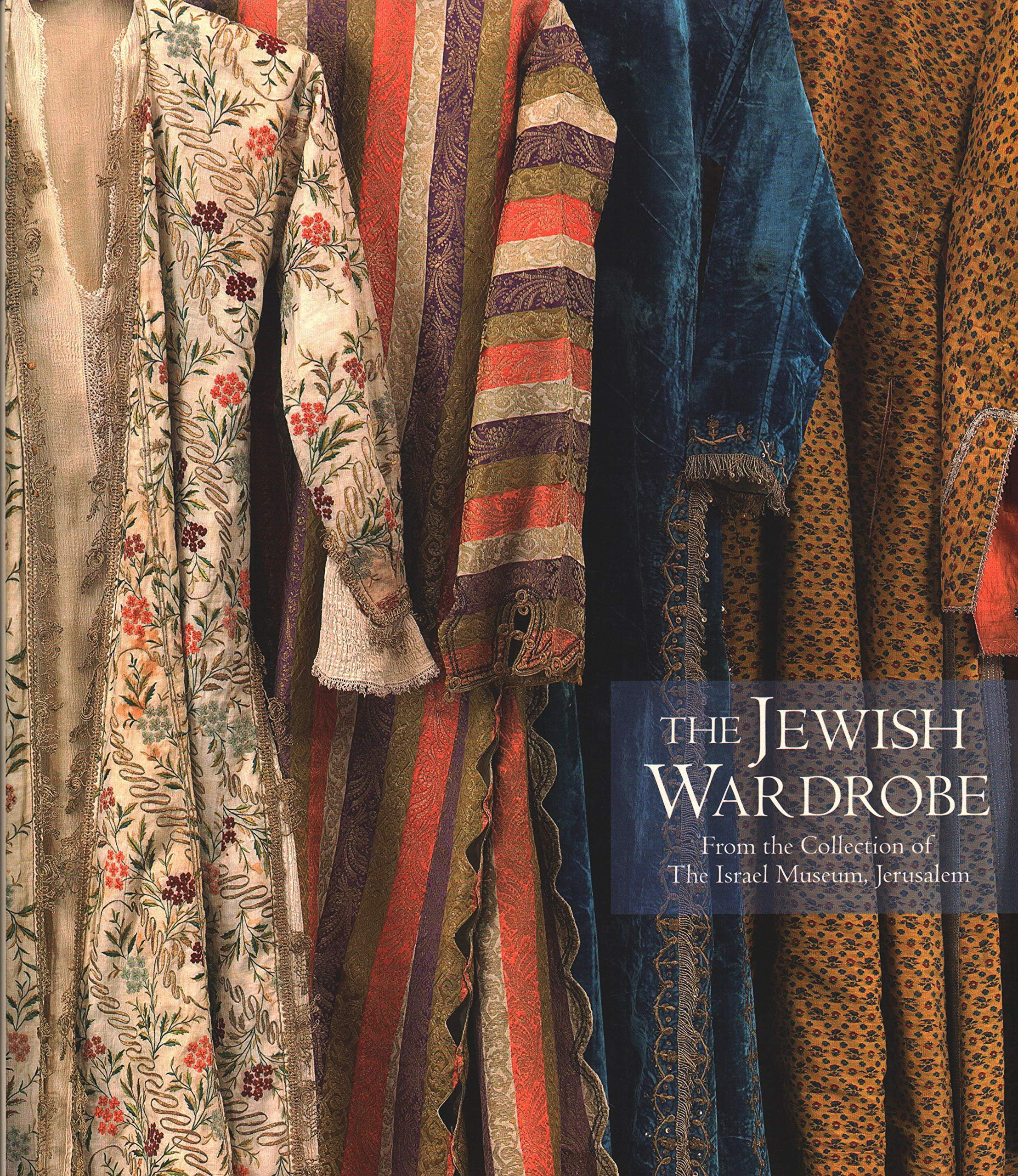 25de791c2979c The Jewish Wardrobe  From the Collection of The Israel Museum ...