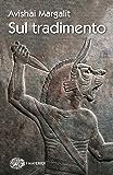 Sul tradimento (Piccola biblioteca Einaudi. I Maverick Vol. 684)