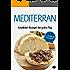 Mediterrane Gerichte: Köstliche Rezepte für jeden Tag (Lecker & leicht 10)