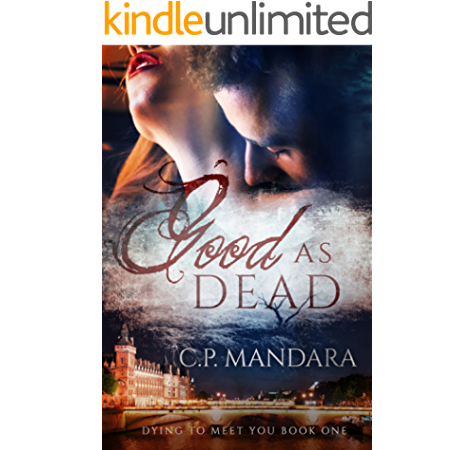Amazon Com Good As Dead Dying To Meet You Book 1 Ebook Mandara C P Kindle Store