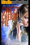 Sweet Cherry Pie (Hell's Belles Book 1)