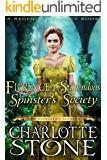 Florence's Stupendous Spinster's Society (The Spinster's Society) (A Regency Romance Book)