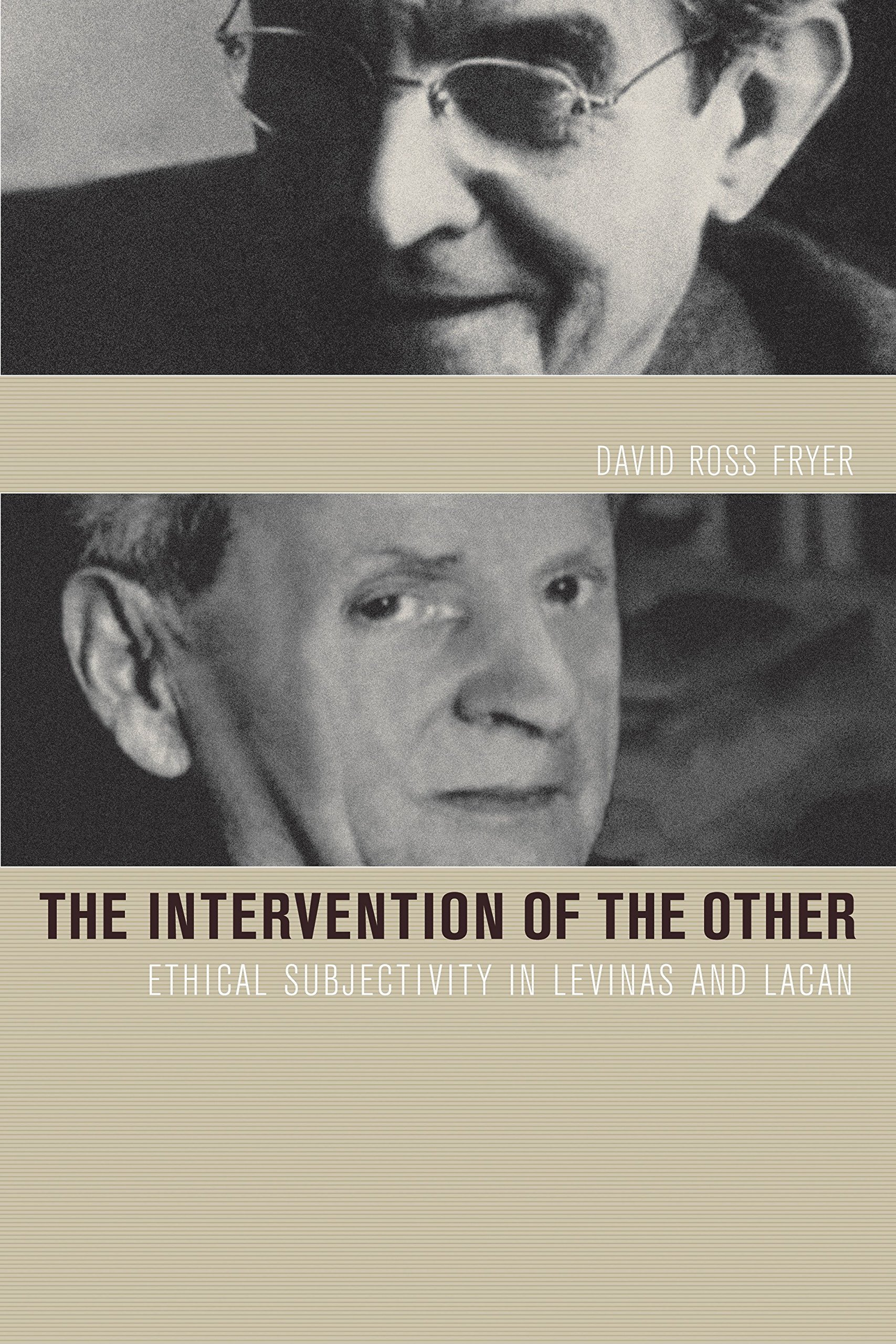 Intervention of the Other: Ethical Subjectivity in Levinas and Lacan pdf epub