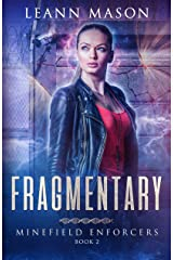 Fragmentary (Minefield Enforcers Book 2) Kindle Edition
