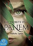 Tödliche Spiele (Die Tribute von Panem, Band 1)