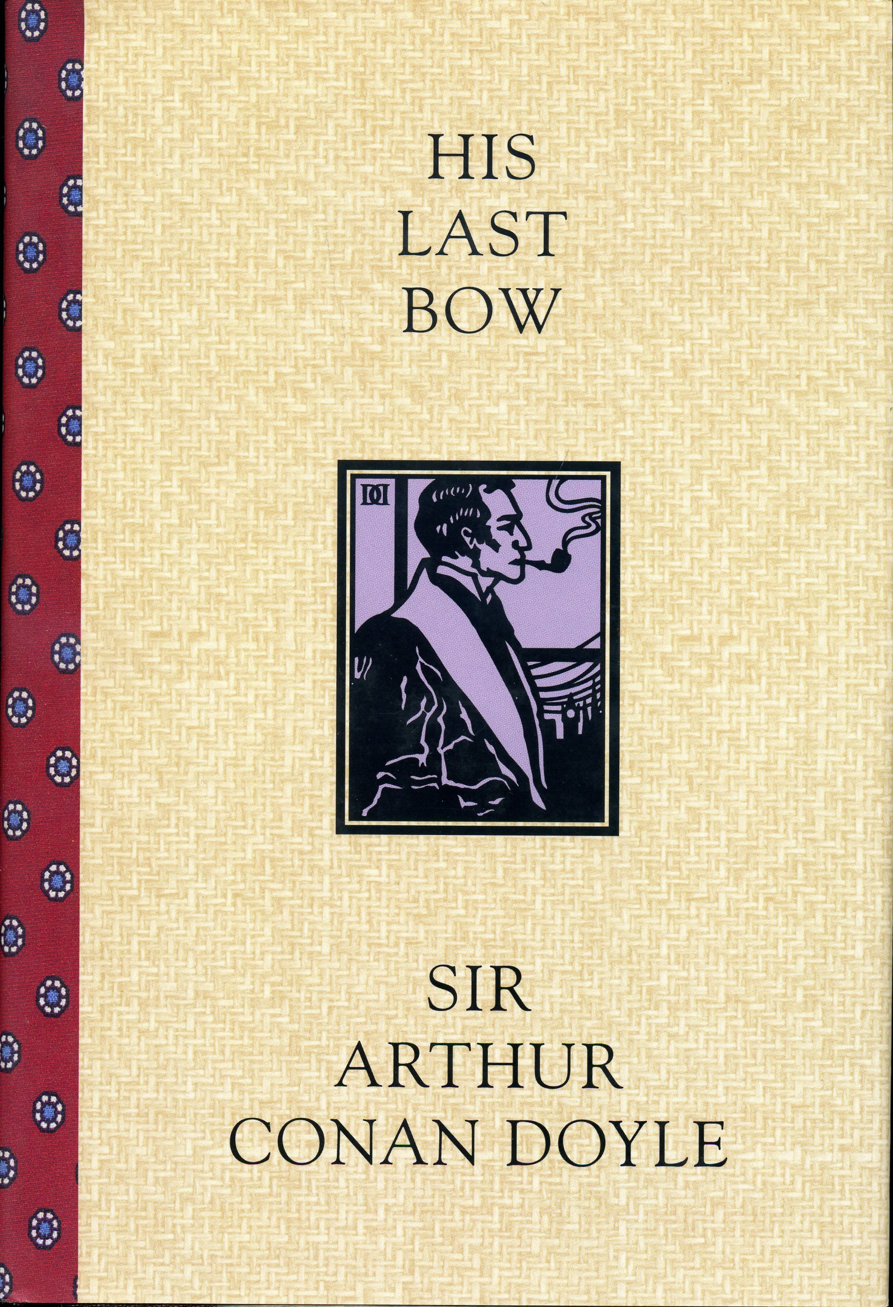 His Last Bow, Sir Arthur Conan Doyle