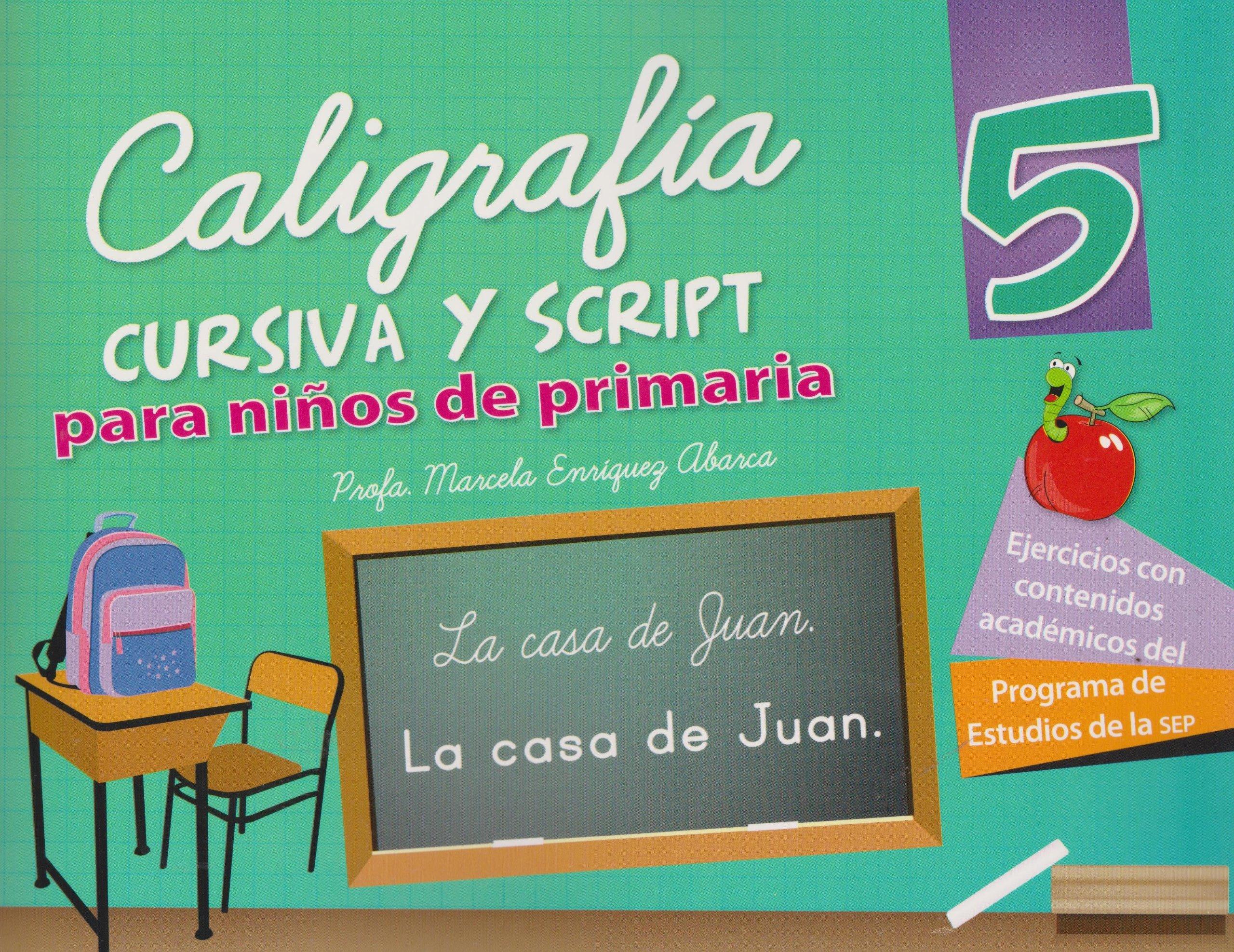 Caligrafia cursiva y script 5 para ninos de primaria (Spanish Edition): Marcela Profa. Enriquez Abarca: 9786071412157: Amazon.com: Books