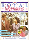 Royal Romances - Queen Elizabeth II & Prince Philip
