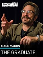 Marc Maron: The Graduate