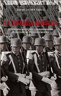 La cofradía blindada: Autonomía, Negocios e Insubordinación de las Fuerzas Armadas chilenas (Spanish