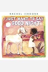 I Just Want to Say Good Night Kindle Edition