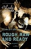 Rough, Raw and Ready - Wenn es Liebe ist (Rough Riders 5) (German Edition)