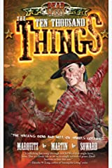 The Ten Thousand Things (Dead West Book 2) Kindle Edition